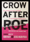 """Crow After Roe"" Autographed Book by Robin Marty and Jessica Mason Pieklo"